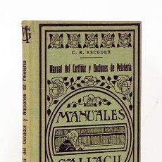 Libros antiguos: ESCUDER (C. B.). MANUAL DEL CURTIDOR Y NOCIONES DE PELETERÍA. MANUALES GALLACH, 1935. ILUSTRADO. Lote 116502604
