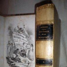 Libros antiguos: HISTORIA GENERAL DE LAS MISIONES - AÑO 1863 - B.DE HENRION - IN-FOLIO·BELLOS GRABADOS.. Lote 116522895