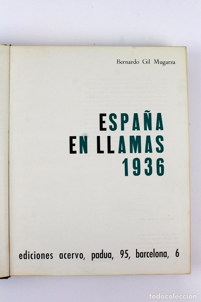 Libros antiguos: L-3659 ESPAÑA EN LLAMAS 1936 . POR BERNARDO GIL MUGARZA, EDITORIAL ACERVO. - Foto 5 - 116529963