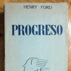 Libros antiguos: PROGRESO - FORD, HENRY.1931.- AGUILAR. Lote 116544847