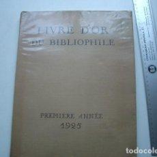 Libros antiguos: LIVRE D'OR DU BIBLIOPHILE. PREMIÈRE ANNÉE 1925. AVELINE, BLAIZOT, DELTEIL, HELLEU, PICHON, MORNAY, . Lote 116549039