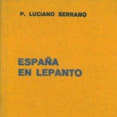Libros antiguos: SERRANO, LUCIANO: ESPAÑA EN LEPANTO. BARCELONA, LABOR 1935.. Lote 116593323