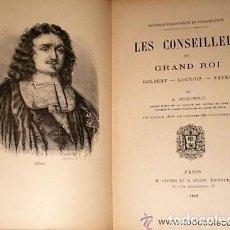 Libros antiguos: LES CONSEILLERS DU GRAND ROI. COLBERT - LOUVOIS -VAUBAN. (1889). Lote 116609371
