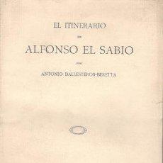 Libros antiguos: BALLESTEROS-BERETTA, ANTONIO: EL ITINERARIO DE ALFONSO EL SABIO. I (1252-1259). 1ª EDICIÓN 1935. Lote 116642815
