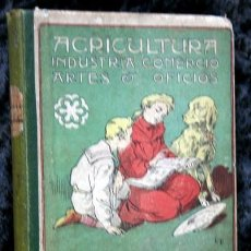 Libros antiguos: LECCIONES ESCOGIDAS DE AGRICULTURA , INDUSTRIA , COMERCIO , ARTES Y OFICIOS - ILUSTRADO. Lote 116668739