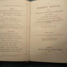 Libros antiguos: DANA, R.H. THE SEAMAN'S MANUAL. 1851. APAREJO Y MANIOBRA DE LOS VELEROS.. Lote 116624843