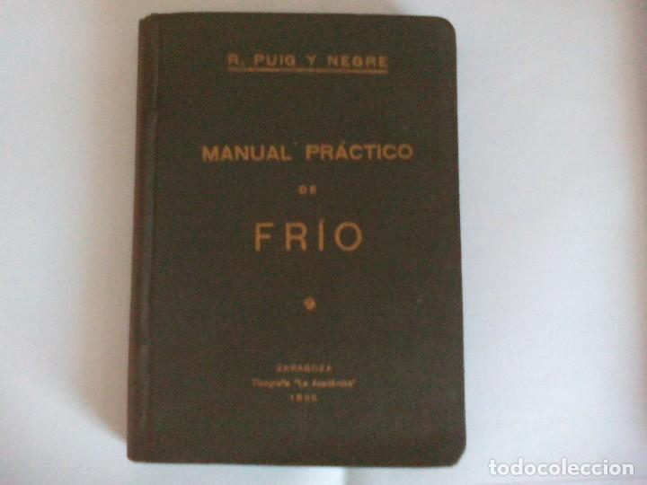 MANUAL PRACTICO DEL FRÍO 1935 = (Libros Antiguos, Raros y Curiosos - Bellas artes, ocio y coleccionismo - Otros)