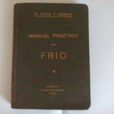 Libros antiguos: MANUAL PRACTICO DEL FRÍO 1935 =. Lote 116715423