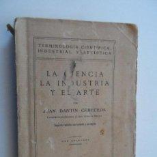 Libros antiguos: LA CIENCIA LA INDUSTRIA Y EL ARTE MADRID 1926. Lote 116730323