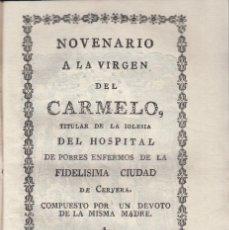 Libros antiguos: NOVENARIO A LA VIRGEN DEL CARMELO HOSPITAL DE CERVERA IMPRENTA REAL Y PONTIFICIA UNIVERSIDAD 1809. Lote 116775283