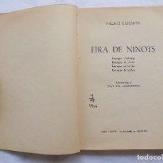 Libros antiguos: LIBRERIA GHOTICA. VALENTI CASTANYS. FIRA DE NINOTS. 1934. FOLIO. MUY ILUSTRADO. . Lote 116780467