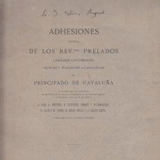 Libros antiguos: ADHESIONES RECIBIDAS DE LOS REV.PRELADOS DEL PRINCIPADO DE CATALUÑA COSERVAR DERECHO CIVIL 1885. Lote 116786739