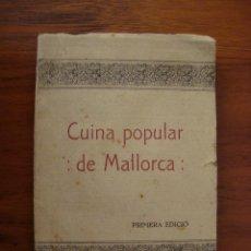 Libros antiguos: CUINA POPULAR DE MALLORCA. ESTAMPA D'EN SALVADOR CALATAYUD. SÓLLER, 1931. PRIMERA EDICIÓ.. Lote 116816691