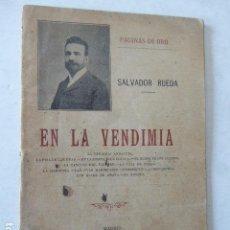 Libros antiguos: EN LA VENDIMIA. SALVADOR RUEDA. PAGINAS DE ORO. IMP. DE ANTONIO MARZO, 1900. 32 PP. . Lote 116822223