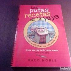 Libros antiguos: LAS PUTAS RECETAS DE LA YAYA PACO NOBLE. Lote 116868675