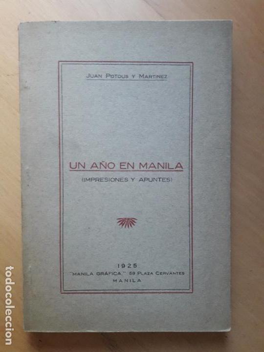 UN AÑO EN MANILA.IMPRESIONES Y APUNTES- JUAN POTOUS Y MARTÍNEZ.- MANILA 1925 (Libros Antiguos, Raros y Curiosos - Historia - Otros)