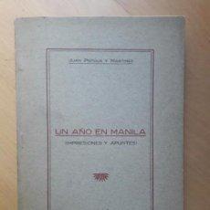 Libros antiguos: UN AÑO EN MANILA.IMPRESIONES Y APUNTES- JUAN POTOUS Y MARTÍNEZ.- MANILA 1925. Lote 116915383