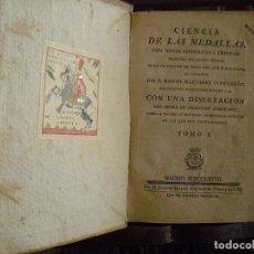 Libros antiguos: CIENCIA DE LAS MEDALLAS 1777,COLECCIONISMO DE MEDALLAS,REALES Y FALSAS,340 PAG.PERGAMINO. Lote 116928387