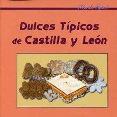 Libros antiguos: DULCES TÍPICOS DE CASTILLA Y LEÓN - PASTELERÍA -. Lote 116966163