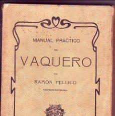 Libros antiguos: MANUAL PRACTICO DEL VAQUERO 1910. Lote 116992379
