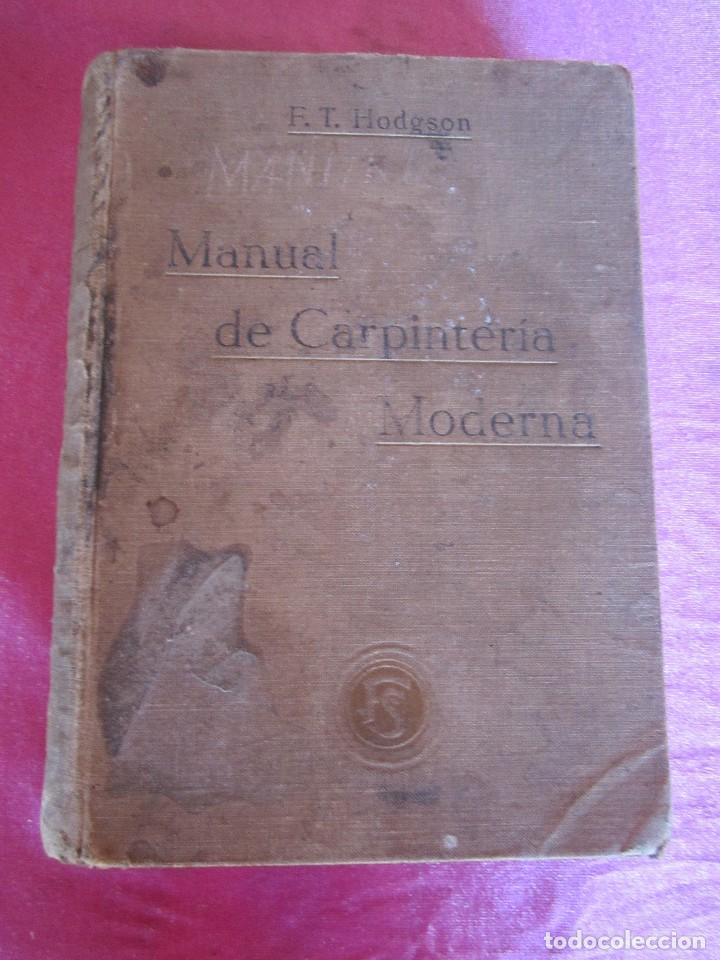 MANUAL DE CARPINTERÍA MODERNA - F.T. HODGSON 600 GRABADOS 1914 (Libros Antiguos, Raros y Curiosos - Ciencias, Manuales y Oficios - Otros)