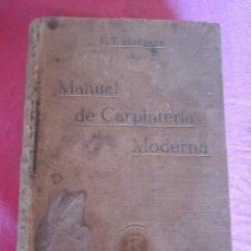 Libros antiguos: MANUAL DE CARPINTERÍA MODERNA - F.T. HODGSON 600 GRABADOS 1914. Lote 116995827