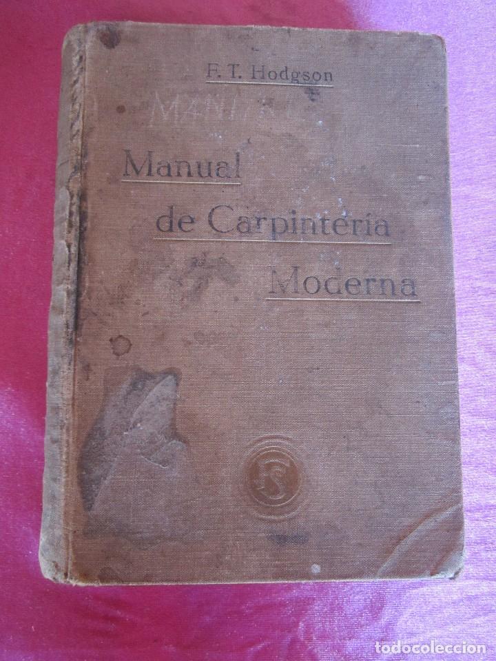 Libros antiguos: MANUAL DE CARPINTERÍA MODERNA - F.T. HODGSON 600 GRABADOS 1914 - Foto 3 - 116995827