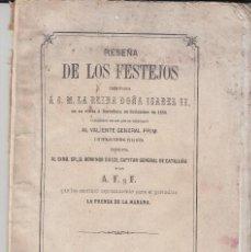 Libros antiguos: RESEÑA DE LOS FESTEJOS TRIBUTADOS A LA REINA ISABEL AL GENERAL PRIM 1861 DEDICADO AUTOR. Lote 117000127