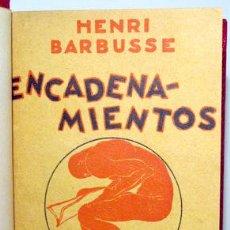 Libros antiguos: BARBUSSE, HENRI - ENCADENAMIENTOS ( 2 VOL. - COMPLETO) - MADRID S/F.. Lote 117025964