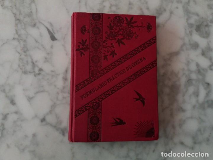 FORMULARIO PRÁCTICO DE COCINA EDICION 1910 (Libros Antiguos, Raros y Curiosos - Cocina y Gastronomía)