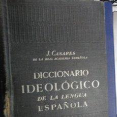 Livres anciens: PRIMERA EDICIÓN DEL DICCIONARIO IDEOLÓGICO DE LA LENGUA ESPAÑOLA - J CASARES. Lote 117041147