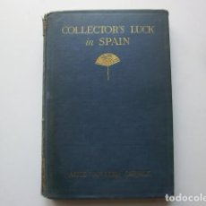Libros antiguos: COLECCIONISMO COLLECTOR'S LUCK IN SPAIN CARRICK, ALICE VAN LEER PUBLISHED BY LITTLE, BROWN, AND COM. Lote 288679793