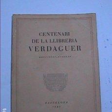 Alte Bücher - CENTENARI DE LA LLIBRERIA VERDAGUER. 1835-1935. BARCELONA 1935. - 117114911