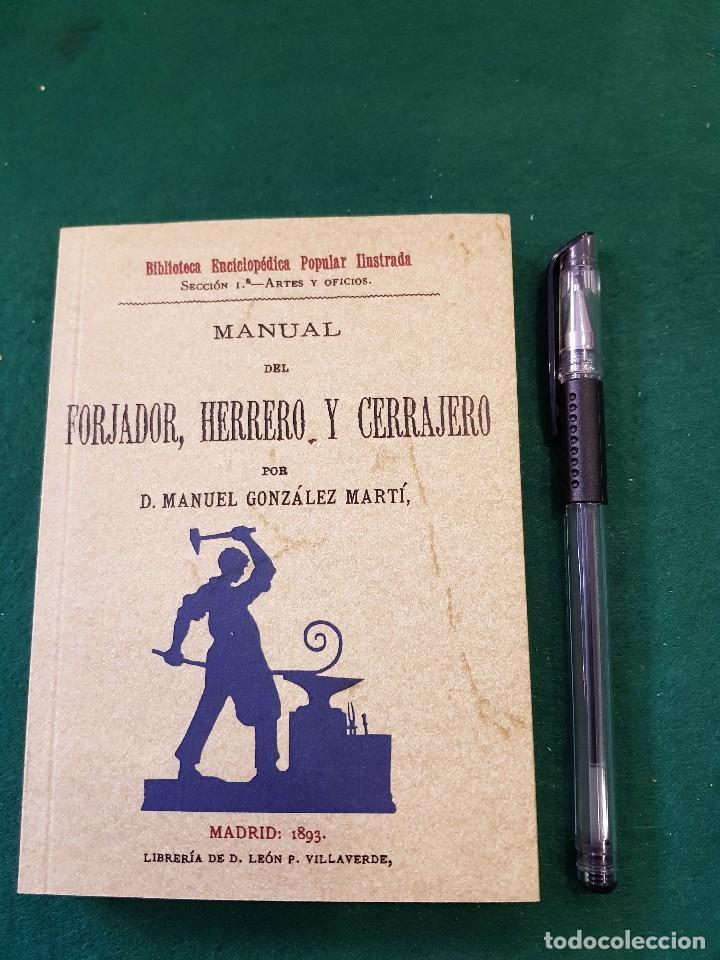 MANUAL DEL FORJADOR, HERRERO Y CERRAJERO - D. MANUEL GONZÁLEZ MARTÍ (FACSIMIL MADRID 1893) (Libros Antiguos, Raros y Curiosos - Ciencias, Manuales y Oficios - Otros)