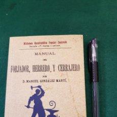 Libros antiguos: MANUAL DEL FORJADOR, HERRERO Y CERRAJERO - D. MANUEL GONZÁLEZ MARTÍ (FACSIMIL MADRID 1893). Lote 117139935