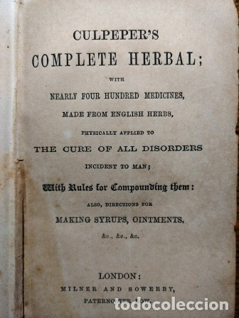 Libros antiguos: CULPEPER: COMPLETE HERBAL WITH NEARLY FOUR HUNDRED MEDICINES, MADE FROM ENGLISH HERBS. - Foto 3 - 25930341