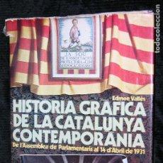 Libros antiguos: F1 HISTORIA GRAFICA DE LA CATALUNYA CONTEMPORANEA 1917/1931 . Lote 117219163