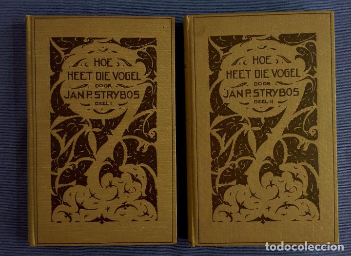 LIBRO HOLANDES, HOE HEET DIE VOGEL, JAN P. STRYBOS, 2 LIBROS (CADA UNO CON 110 IMAGENES), 1927 (Libros Antiguos, Raros y Curiosos - Otros Idiomas)