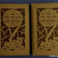 Libros antiguos: LIBRO HOLANDES, HOE HEET DIE VOGEL, JAN P. STRYBOS, 2 LIBROS (CADA UNO CON 110 IMAGENES), 1927. Lote 117242231
