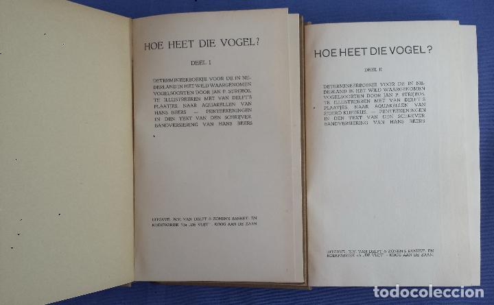 Libros antiguos: Libro holandes, Hoe heet die Vogel, Jan P. Strybos, 2 libros (cada uno con 110 imagenes), 1927 - Foto 6 - 117242231