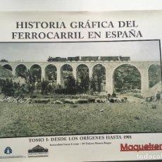 Livres anciens: HISTORIA GRAFICA DEL FERROCARRIL EN ESPAÑA. TOMO I. Lote 120754379