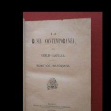 Libros antiguos: LA RUSIA CONTEMPORÁNEA. BOCEROS HISTÓRICOS. EMILIO CASTELAR. Lote 117367339