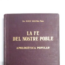 Libros antiguos: LA FE DEL NOSTRE POBLE - APOLOGÈTICA POPULAR - 1926. Lote 117438823