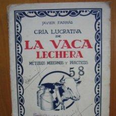 Libros antiguos: ANTIGUO LIBRO CRÍA LUCRATIVA DE LA VACA LECHERA. Lote 117447231