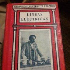 Libros antiguos: BIBLIOTECA DEL ELECTRICISTA PRÁCTICO. LÍNEAS ELÉCTRICAS N.13. ED. GALLACH. Lote 117479247