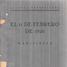 Libros antiguos: EL 11 DE FEBRERO DE 1926. MANIFIESTO. ALIANZA REPUBLICANA. MADRID, 1926.. Lote 117517243