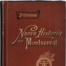 Libros antiguos: NUEVA HISTORIA DE MONTSERRAT. NUEVA HISTORIA DEL SANTUARIO Y MONASTERIO DE NUESTRA SEÑORA. P. CRUSEL. Lote 117527903