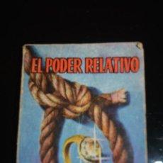 Libros antiguos: EL PODER RELATIVO,DE CESAR GONZALEZ RUANO.ENCICLOPEDIA PULGA. Lote 117444423