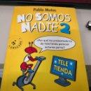Libros antiguos: PABLO MOTOS-NO SOMOS NADIE 2.AGUILAR.2005. Lote 117562651