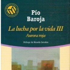 Libros antiguos: LIBROS A 1 €. PÍO BAROJA. LA LUCHA POR LA VIDA III. AURORA ROJA.. Lote 117611275